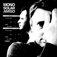 Monosolar - Amigo EP
