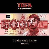TGFA - I Take What I Like